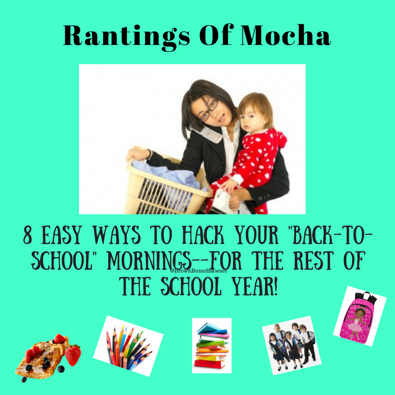 """8 Easy Ways To Hack Your """"Back-To-School"""" Mornings–FOR THE REST OF THE SCHOOLYEAR!"""