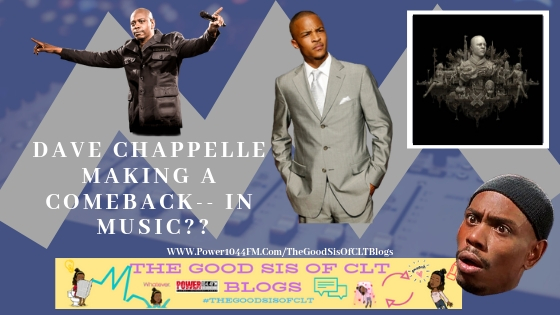Dave Chappelle Making A Comeback– InMusic??