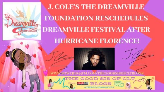 J. Cole's The Dreamville Foundation Reschedules Dreamville Festival AfterHurricane!